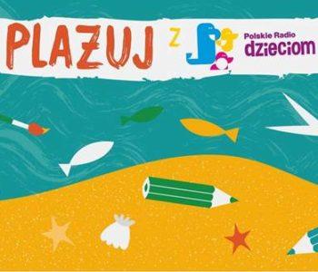 Plażuj z Polskim Radiem Dzieciom – wakacyjny plebiscyt