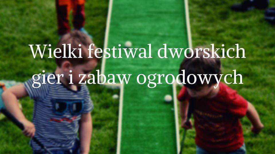 Wielki festiwal dworskich gier i zabaw ogrodowych