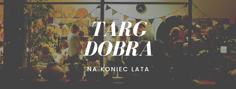 Targ Dobra - na koniec lata