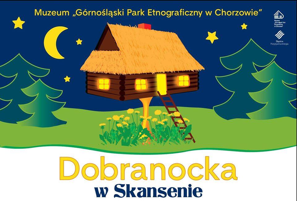 Dobranocka w Skansenie. Chorzów