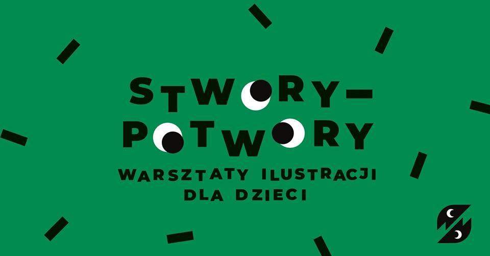 Sztuki-Sztuczki: warsztaty ilustracji dla dzieci. Stwory-Potwory