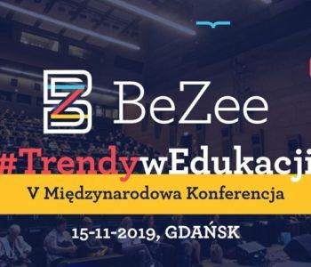 V Międzynarodowa Konferencja BeZee. Trendy w edukacji