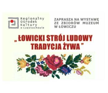 Łowicki strój ludowy – tradycja żywa - wystawa w ROK Częstochowa