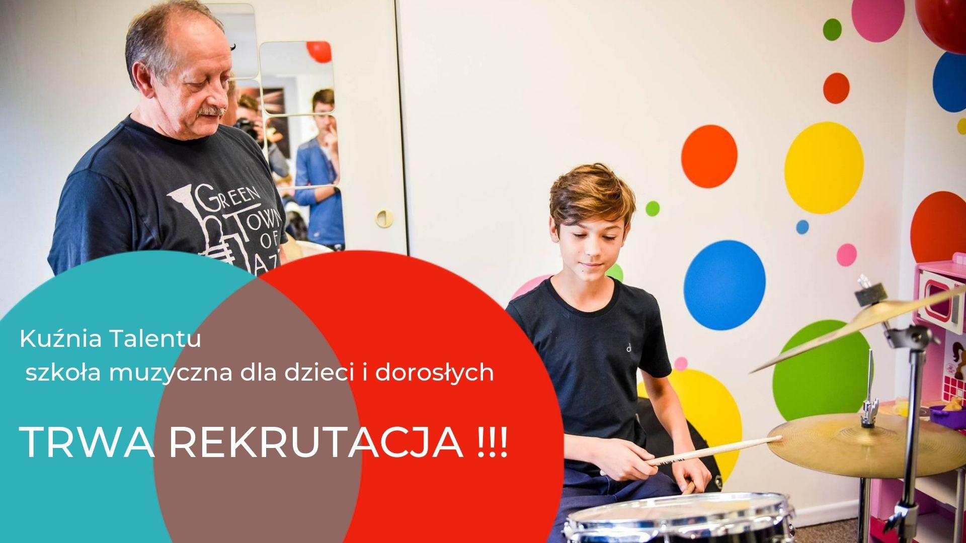Rekrutacja na nowy semestr do Szkoły Muzycznej Kuźnia Talentu