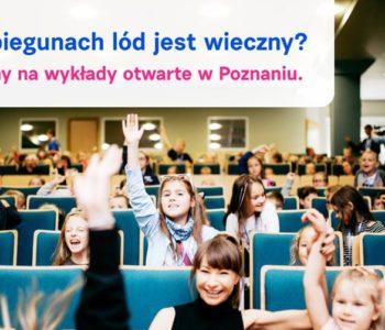 Bezpłatne wykłady dla dzieci w Poznaniu