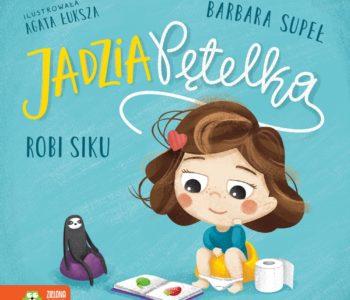 Jadzia Pętelka robi siku – premiera książki dla dzieci