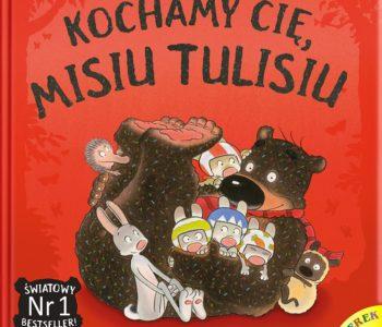 Kochamy cię, Misiu Tulisiu – piąty tom kultowej serii