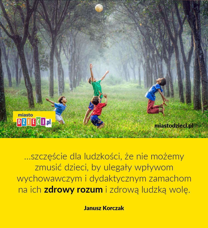 Złote Myśli Janusza Korczaka O Edukacji Szkolne Cytaty I