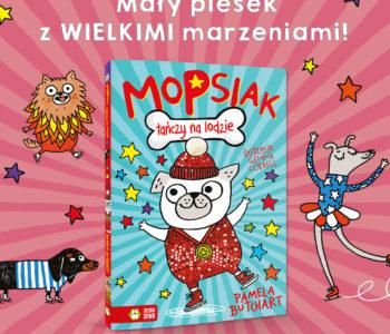 Mopsiak tańczy na lodzie. Premiera książki dla dzieci