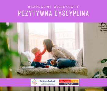 Bezpłatne warsztaty Pozytywna dyscyplina w Centrum Edukacji Migdałowa