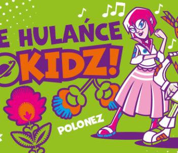 Tańce Hulańce w GOkidz!