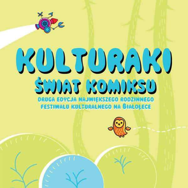 II edycja Festiwalu Kulturaki: Świat Komiksu