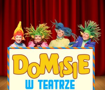 Domisie w teatrze