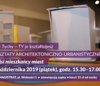 Mniejsi mieszkańcy miast - warsztaty architektoniczno-urbanistyczne. Tychy