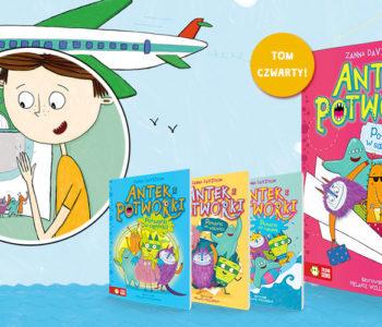 Antek i potworki. Potworki w samolocie. Premiera książki