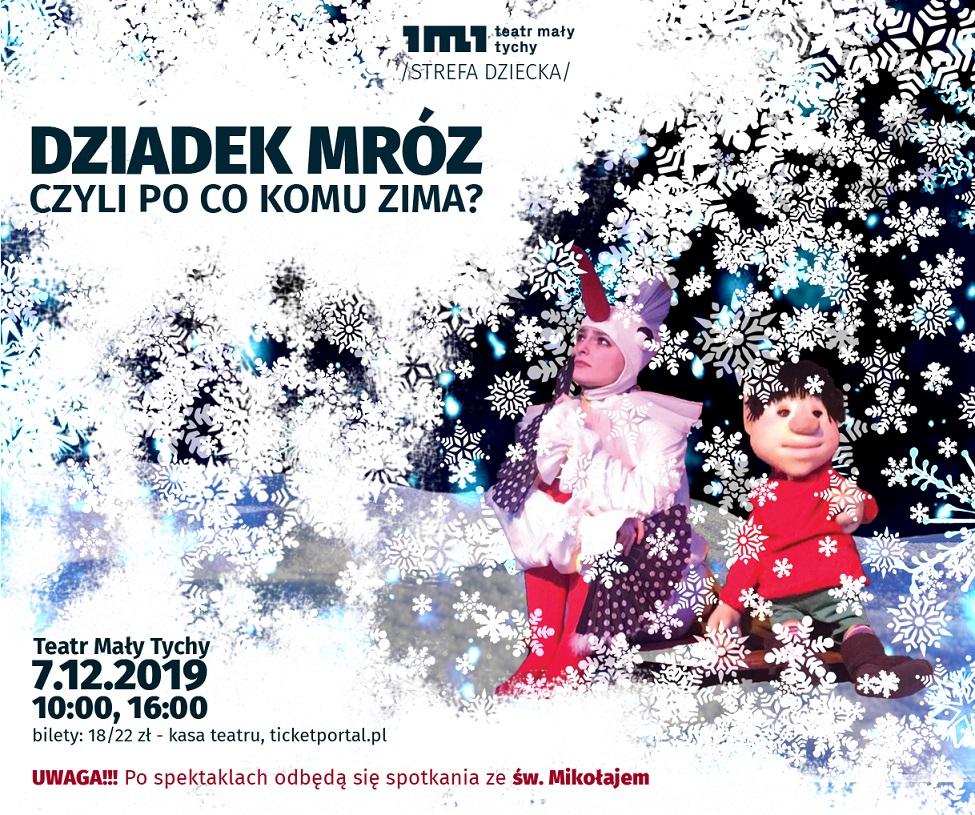 Teatr Mały w Tychach: Dziadek Mróz. Czyli po co komu zima?