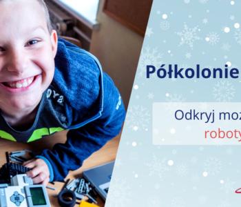 Półkolonie zimowe z Planetą Robotów w Poznaniu