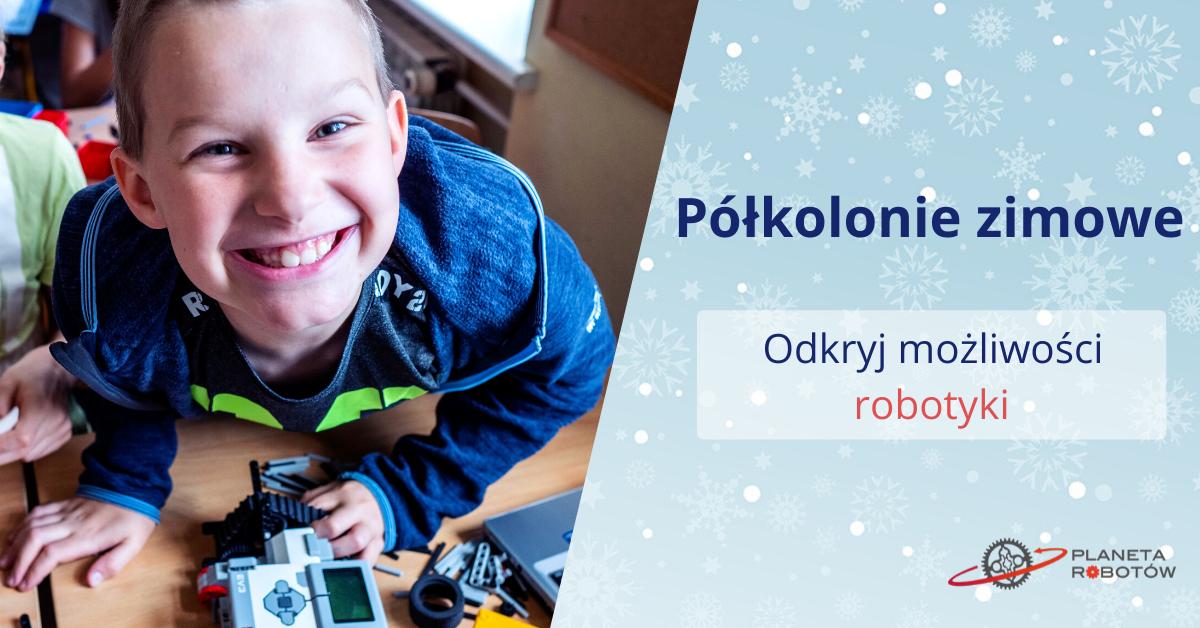 Półkolonie zimowe z Planetą Robotów w Warszawie