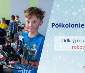 Półkolonie zimowe z Planetą Robotów w Gliwicach