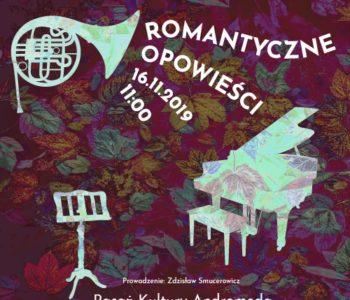 W Krainie Muzyki: Romantyczne Opowieści. Tychy