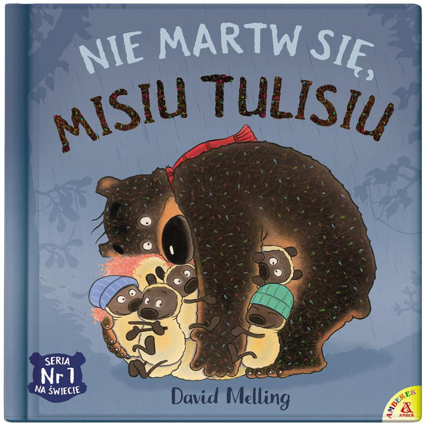 Szósty tom kultowej serii: Nie martw się, Misiu Tulisiu