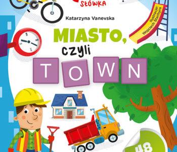 Poznaje główka words, czyli słówka – Miasto, czyli town