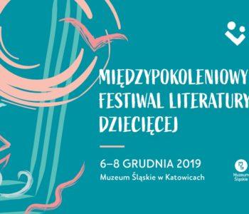 Międzypokoleniowy Festiwal Literatury Dziecięcej. Katowice