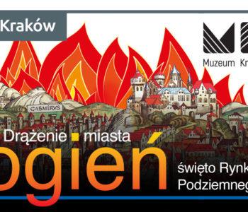 Drążenie miasta. Ogień – święto Rynku Podziemnego
