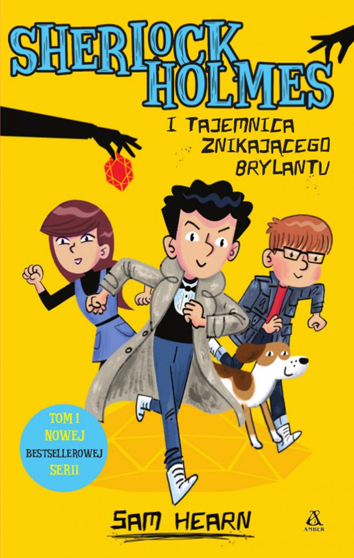 Sherlock Holmes i tajemnica znikającego brylantu - Tom 1 bestsellerowej serii