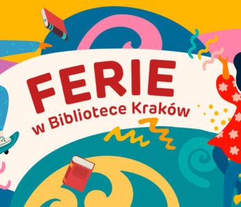 Radosne ferie w Bibliotece Kraków