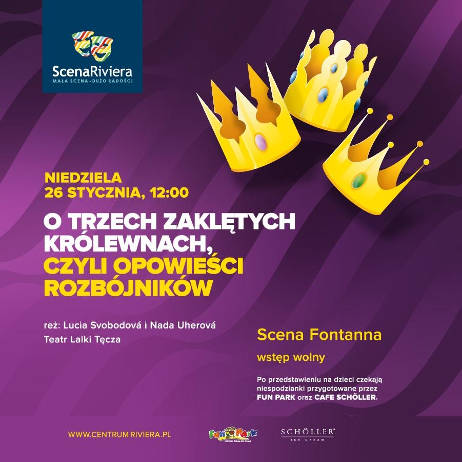 Teatr sceny Riviera: O trzech zaklętych królewnach, czyli opowieści rozbójników