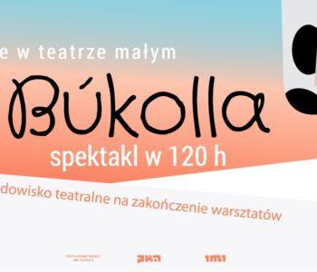 Bukolla – spektakl w 120 godzin. Tychy