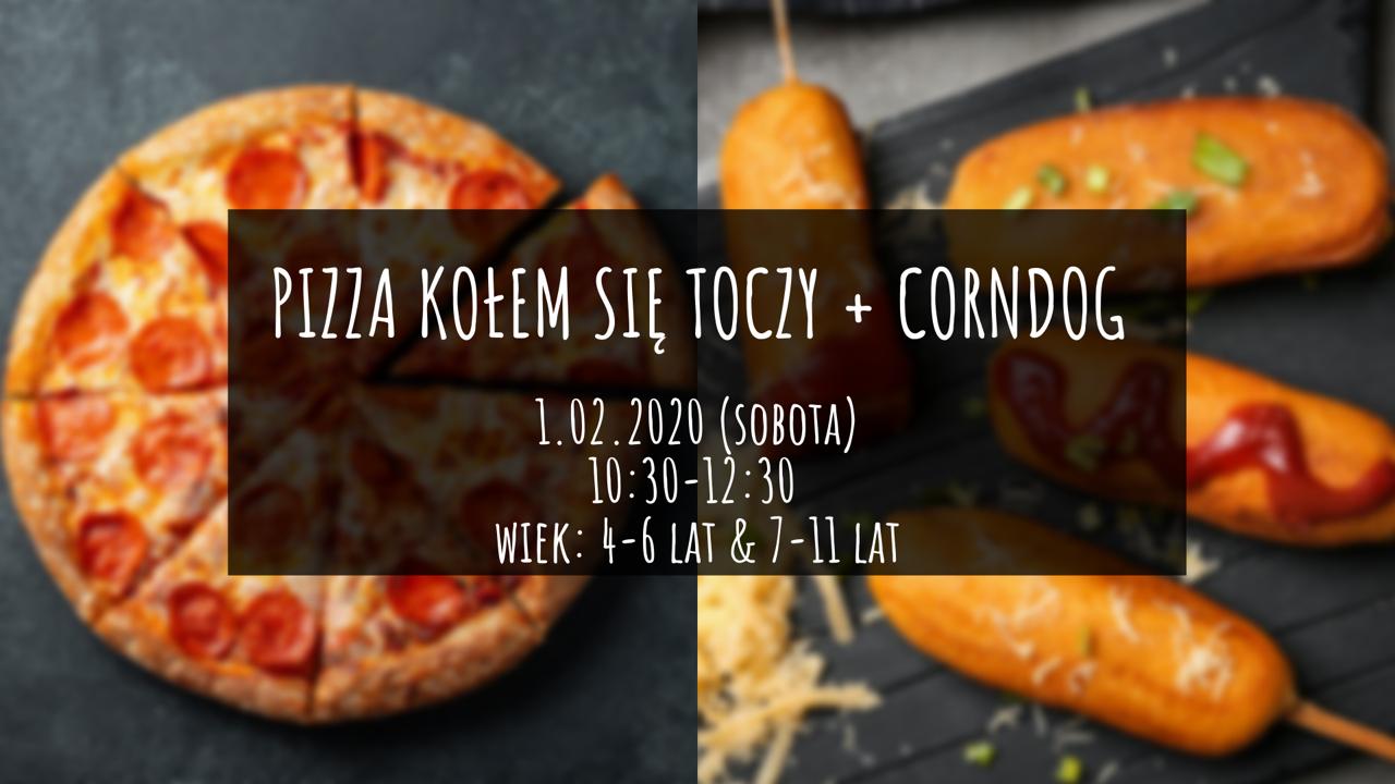Pizza + Corndogi - warsztaty kulinarne. Katowice