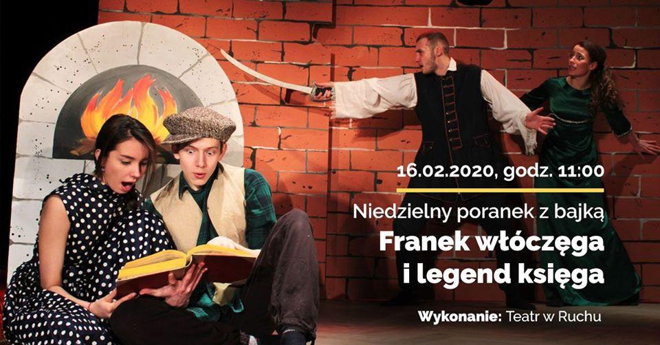 Niedzielny poranek z bajką: Franek włóczęga i legend księga. Tarnowskie Góry