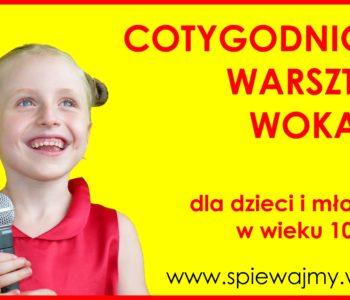 Cotygodniowe Warsztaty Wokalne dla dzieci i młodzieży do 14 lat