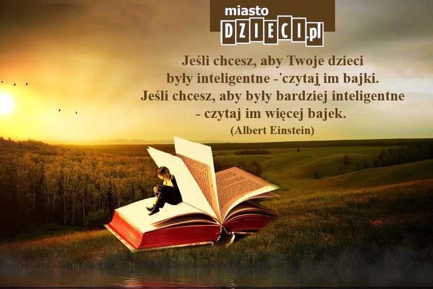 Cytaty o dzieciach, czytanie dziecku, Einstein