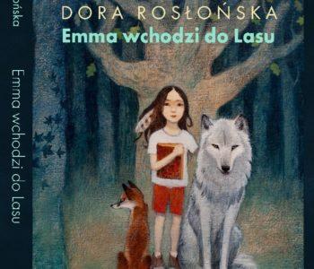 Emma wchodzi do lasu – niesamowita baśń