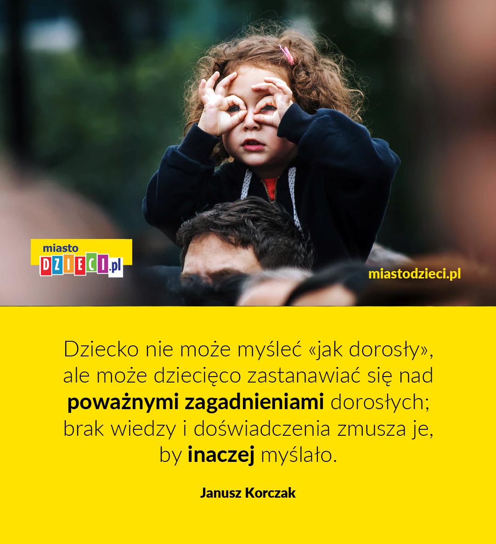 Cytaty o dziecku Janusz Korczak Aforyzmy o dzieciach