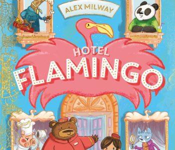 Hotel Flamingo – przeurocza i zabawna książka dla dzieci