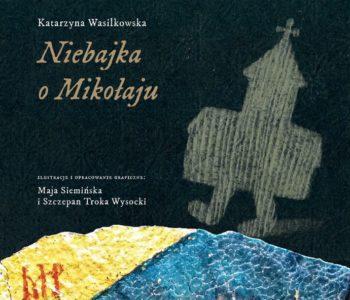 Spotkanie z twórcami książki dla dzieci: Niebajka o Mikołaju