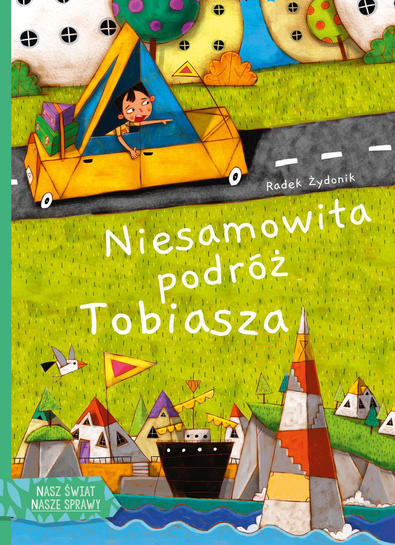Niesamowita podróż Tobiasza - historia wielkiej wyprawy