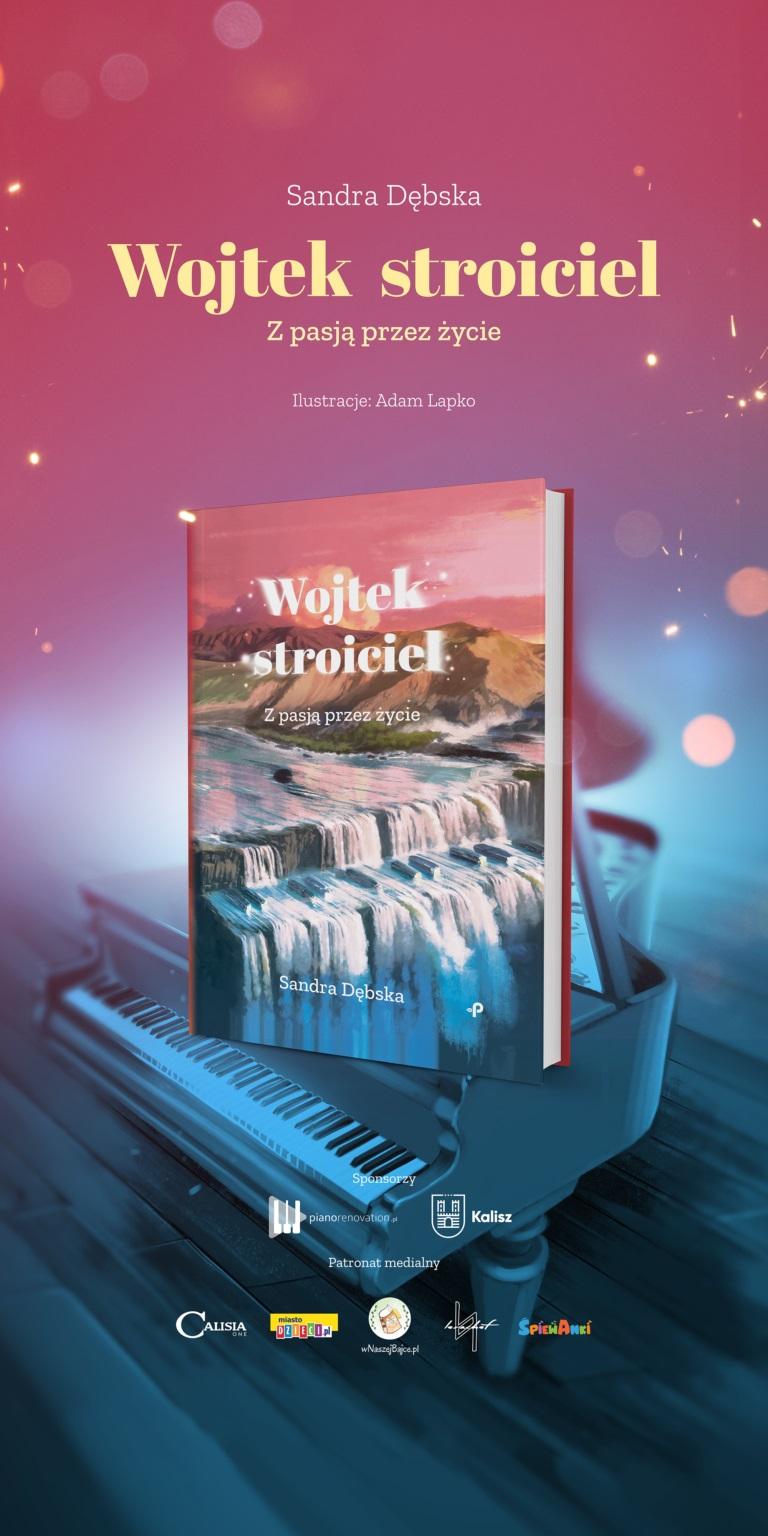 Wojtek Stroiciel - z pasją przez życie. Książka dla dzieci
