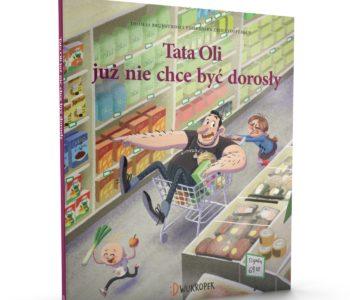 Tata Oli już nie chce być dorosły – książka
