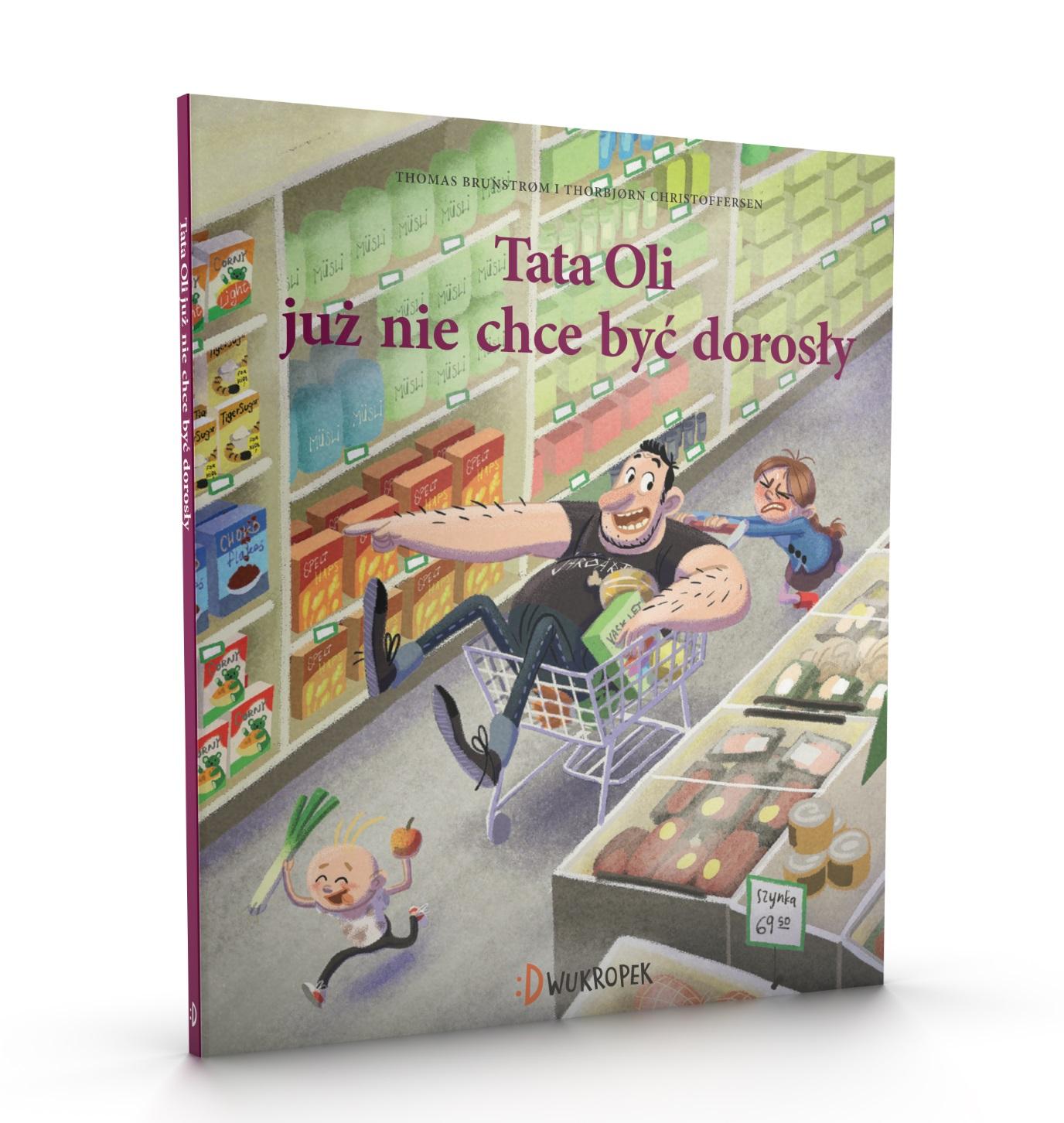 Tata Oli już nie chce być dorosły - książka