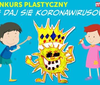 Konkurs plastyczny: Nie daj się koronawirusowi