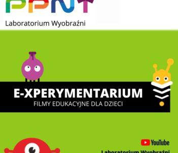 E-xperymentarium Laboratorium Wyobraźni – edukacyjny kanał dla dzieci na YouTube