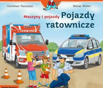 Mądra Mysz. Maszyny i pojazdy ratownicze – książka dla najmłodszych