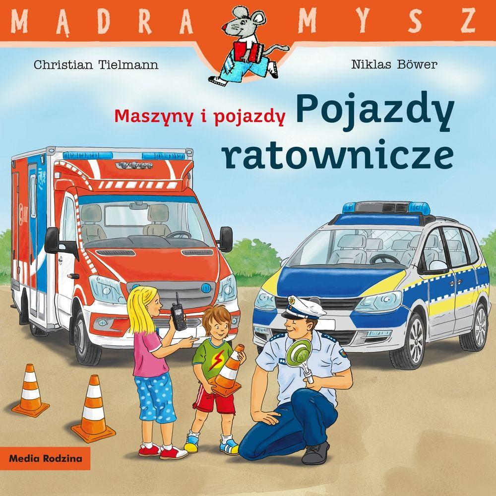 Mądra Mysz. Maszyny i pojazdy ratownicze - książka dla najmłodszych
