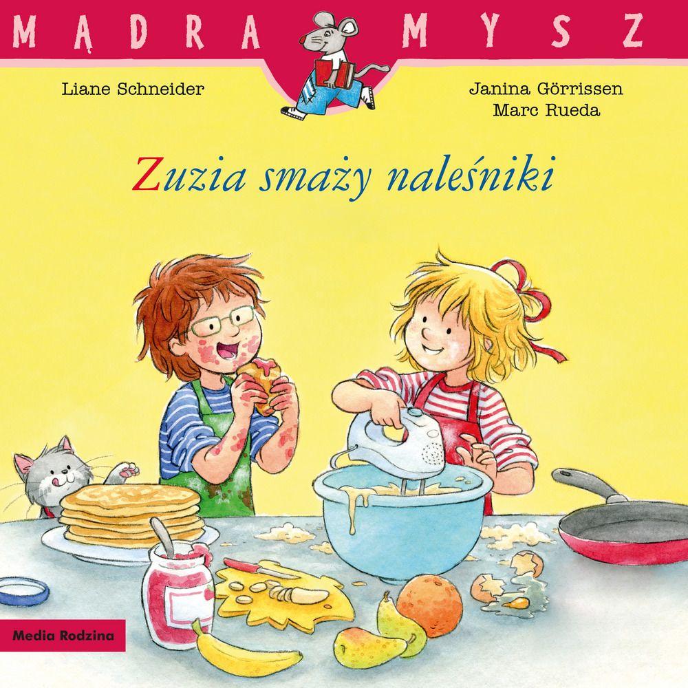 Mądra Mysz. Zuzia smaży naleśniki - książka dla dzieci