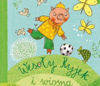 Wesoły ryjek i wiosna – książka dla dzieci